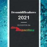 Os 3 melhores Desumidificadores de 2021