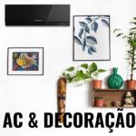 O ar condicionado faz parte da decoração!