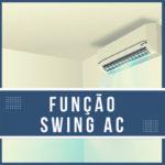 O que é a função swing do ar condicionado?