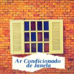 Principais características do ar condicionado de janela