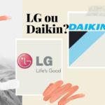 LG ou Daikin… Eis a questão!