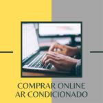 Comprar ar condicionado online é seguro?