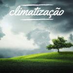O que entende por climatização?
