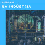 Humidade na indústria