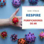 Os purificadores de ar eliminam os vírus?