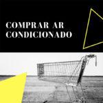 Comprar um ar condicionado em Braga é um objetivo seu?